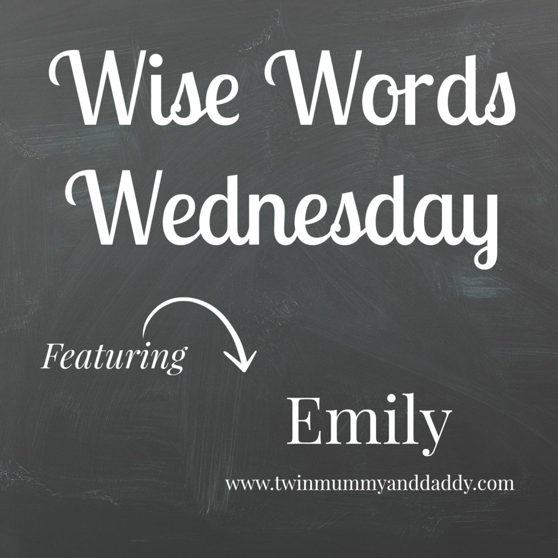 Wise Words Wednesday with Emily