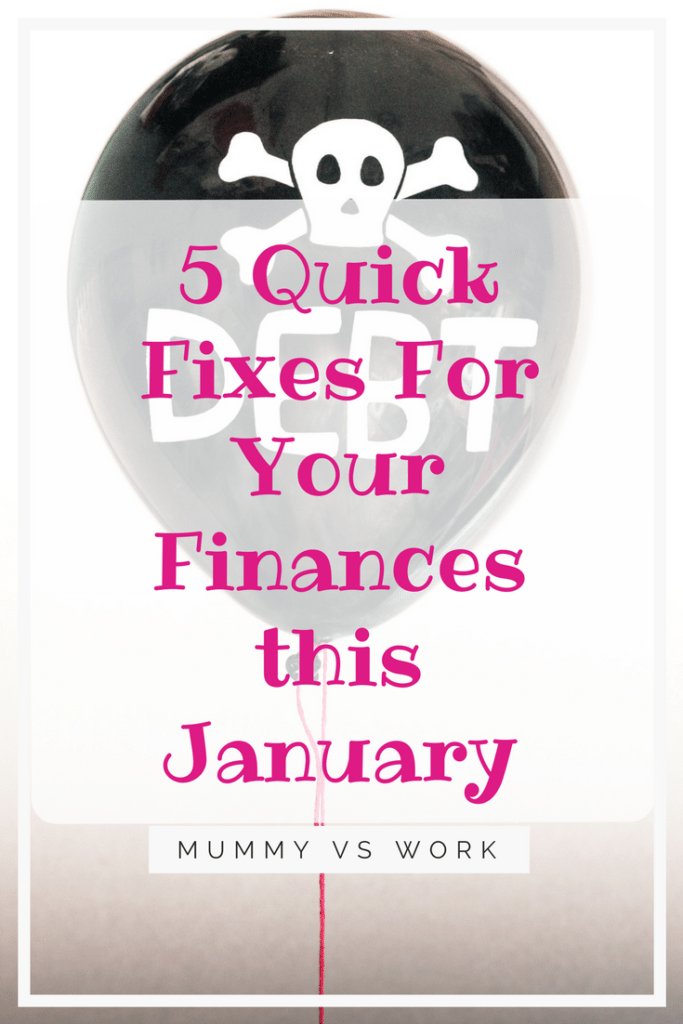5 Quick Fixes For Your Finances this January