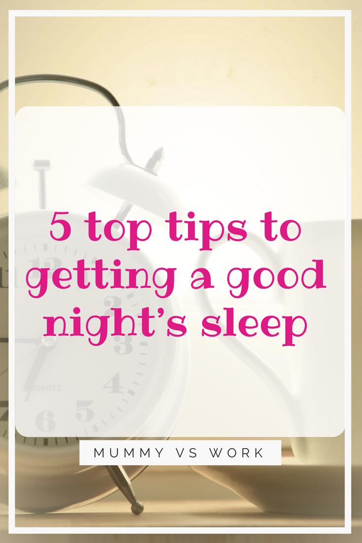 5 top tips to getting a good night's sleep