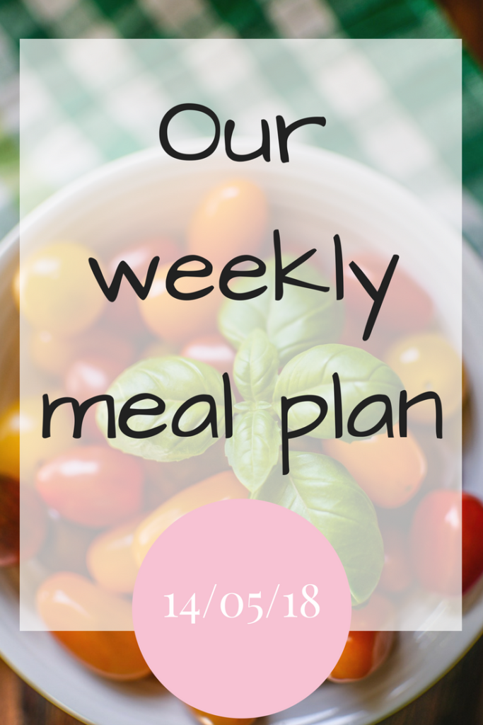 Our family meal plan for 14/05/18