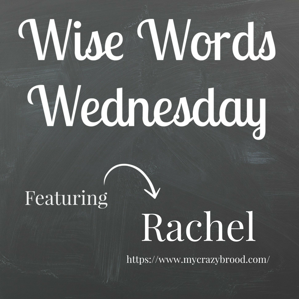 Wise Words Wednesday featuring Rachel