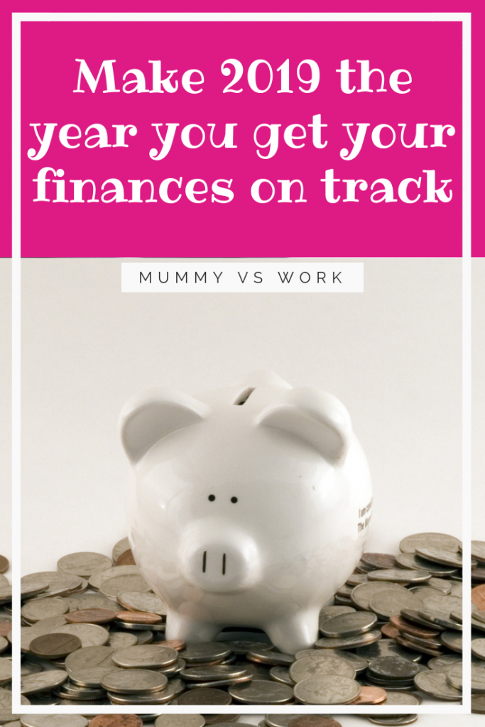Make 2019 the year you get your finances on track