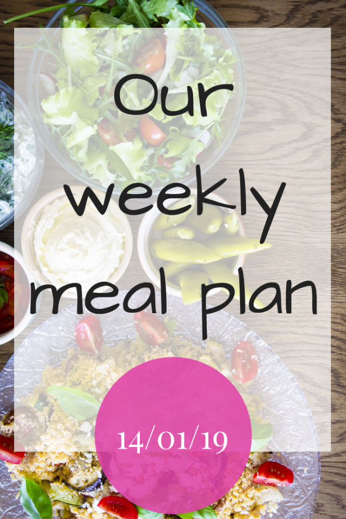 Our weekly meal plan - 14th January 2019
