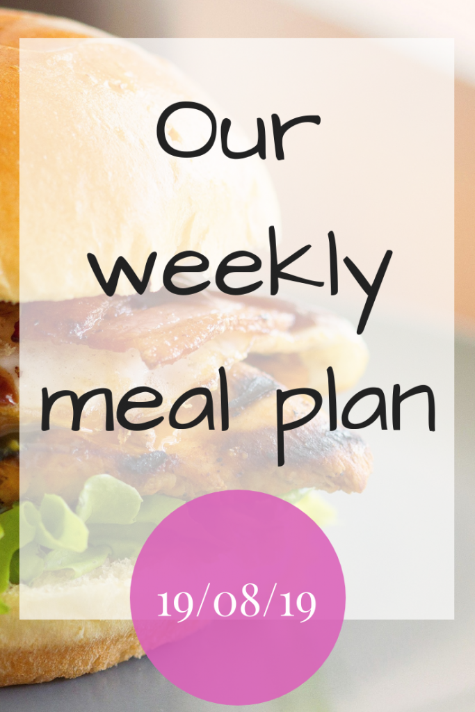 Our weekly meal plan - 19th August 2019 #MealPlan #MealPlanning