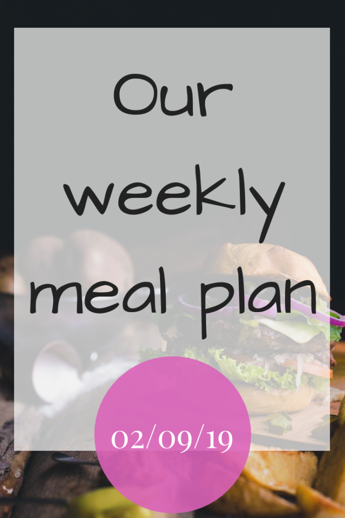 Our weekly meal plan - 2nd September 2019