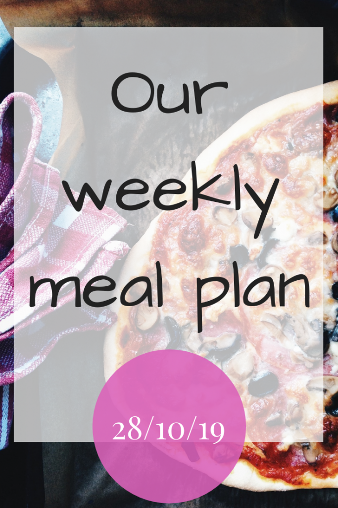 Our weekly meal plan 28th October 2019