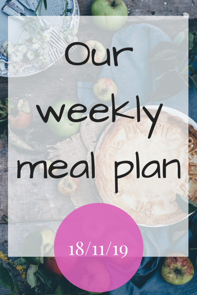 Our weekly meal plan 18th November 2019