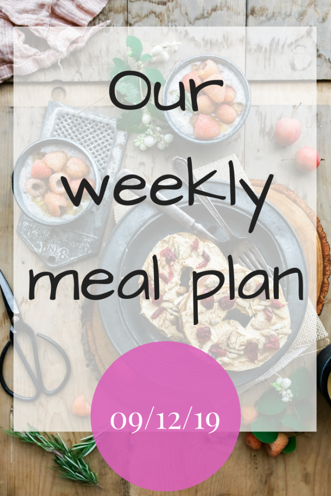 Our weekly meal plan - 9th December 2019