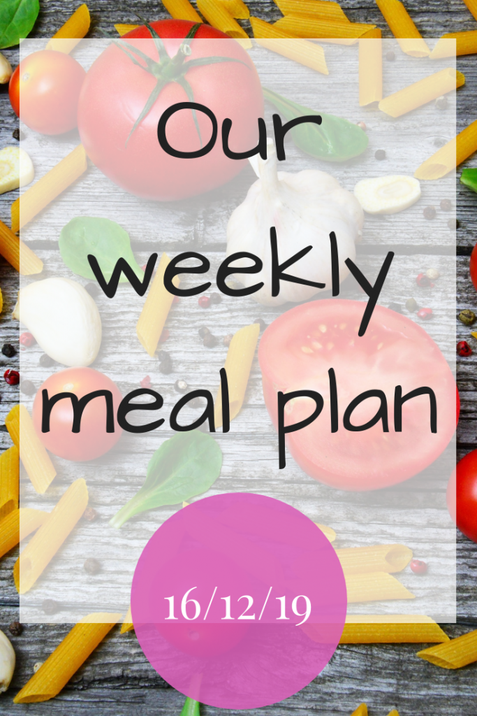 Our weekly meal plan - 16th December 2019