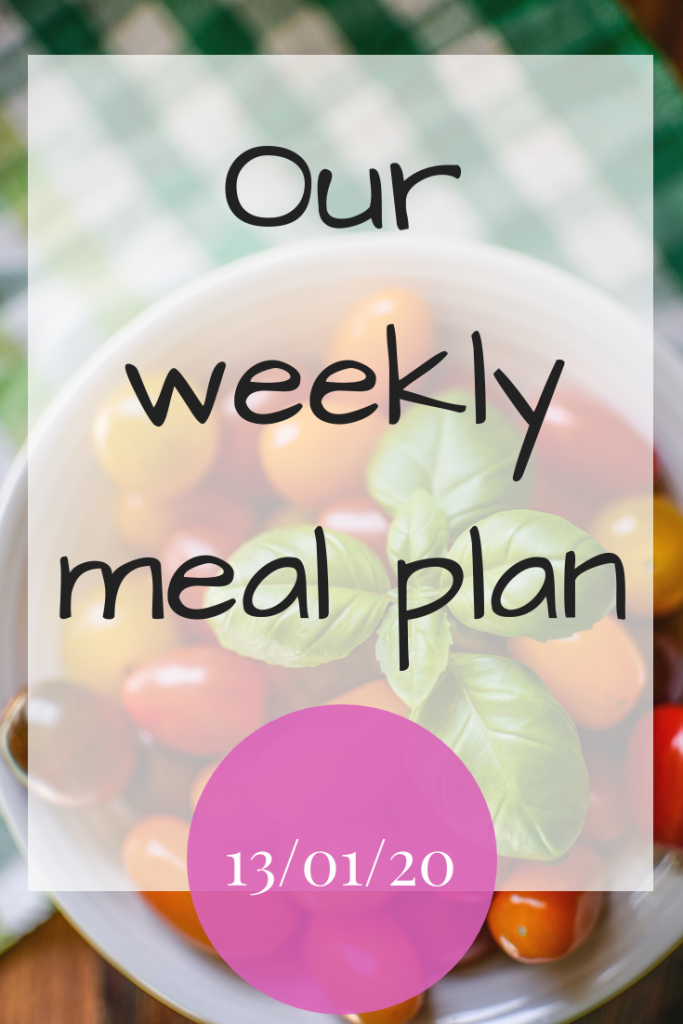 Our weekly meal plan - 13/01/20