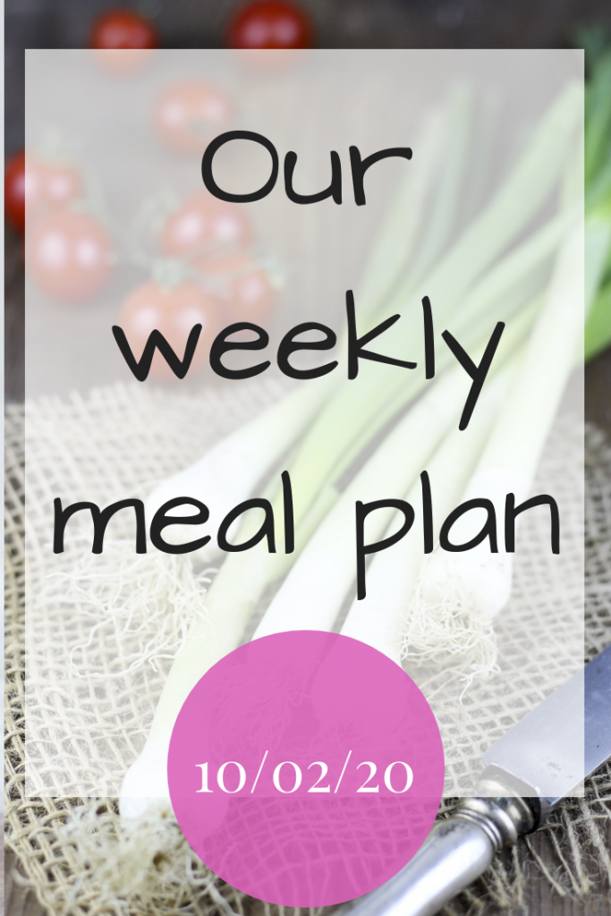 Our weekly meal plan - 10th February 2020