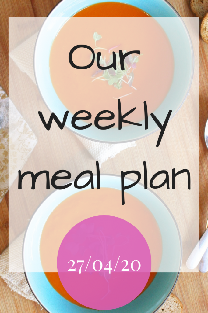 Our weekly meal plan - 27th April 2020