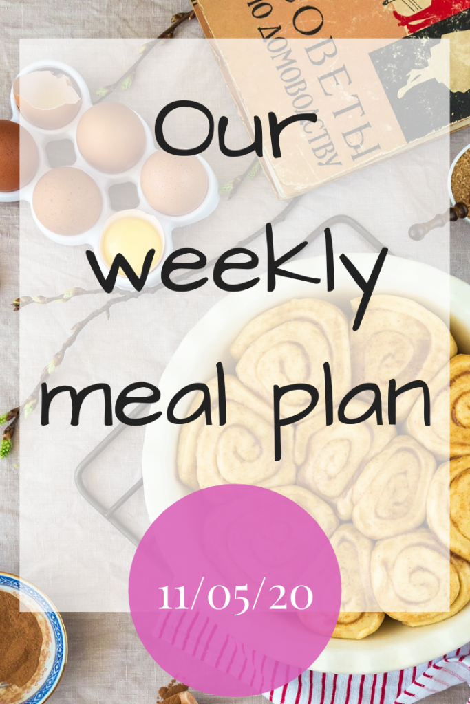 Our weekly meal plan - 11/05/20