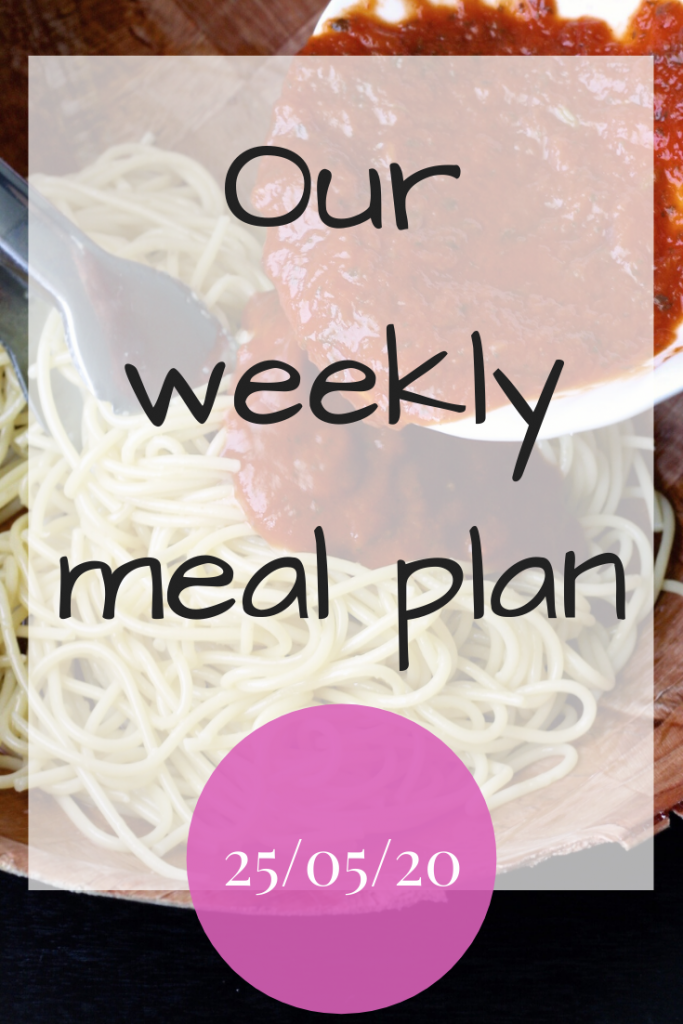 Our weekly meal plan - 25th May 2020