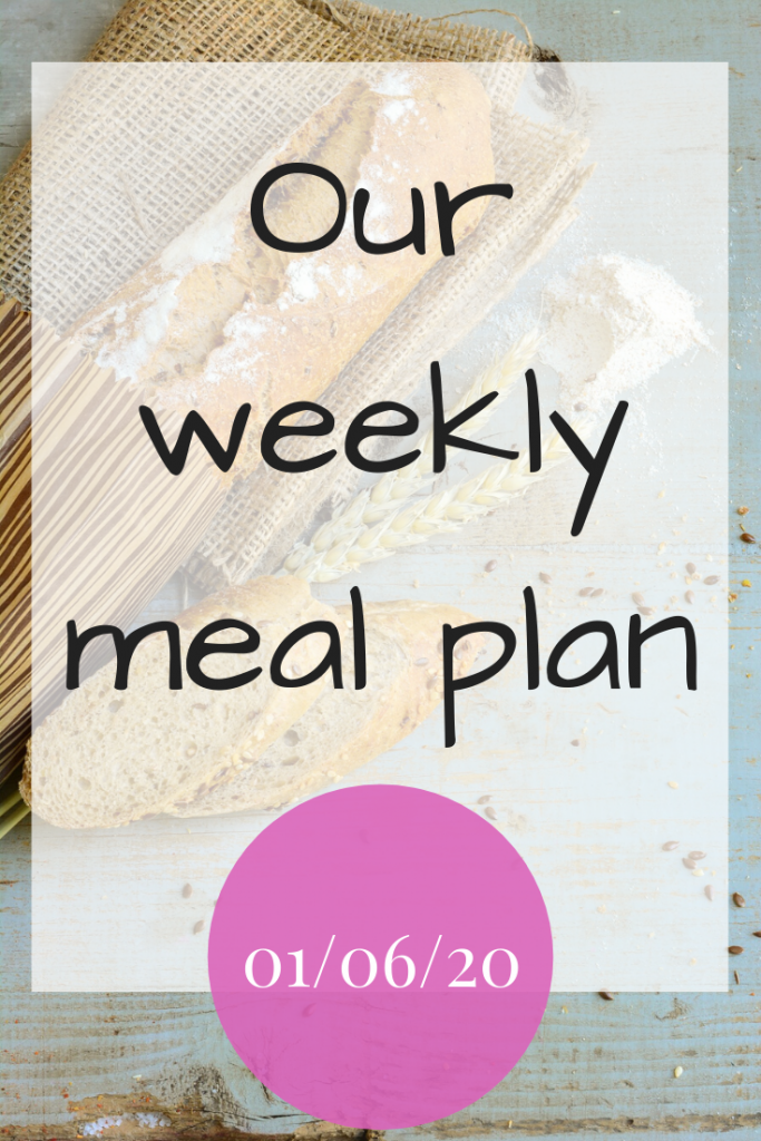 Our weekly meal plan – 01/06/20