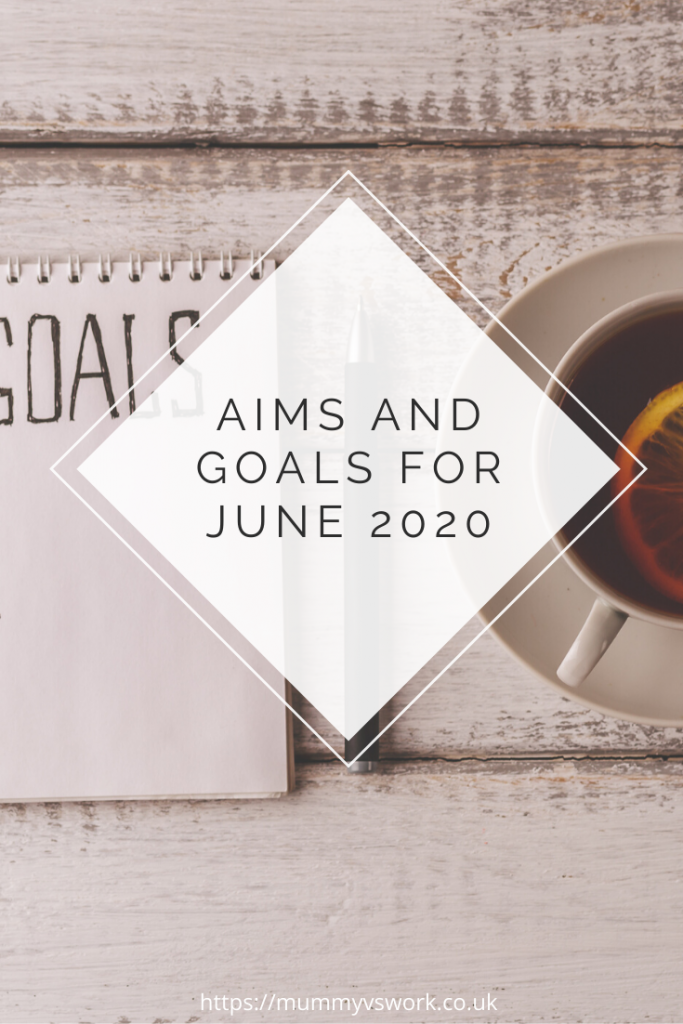 Aims and Goals for June 2020