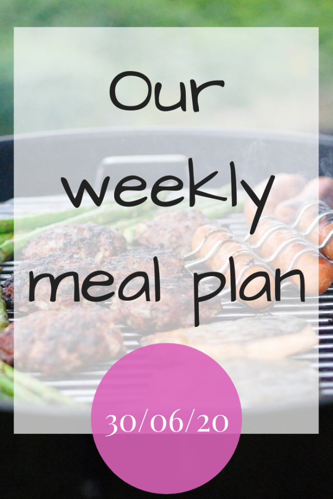 Our weekly meal plan - 30/06/20