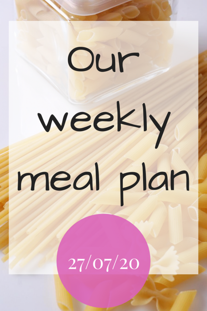 Our weekly meal plan - 27/07/20