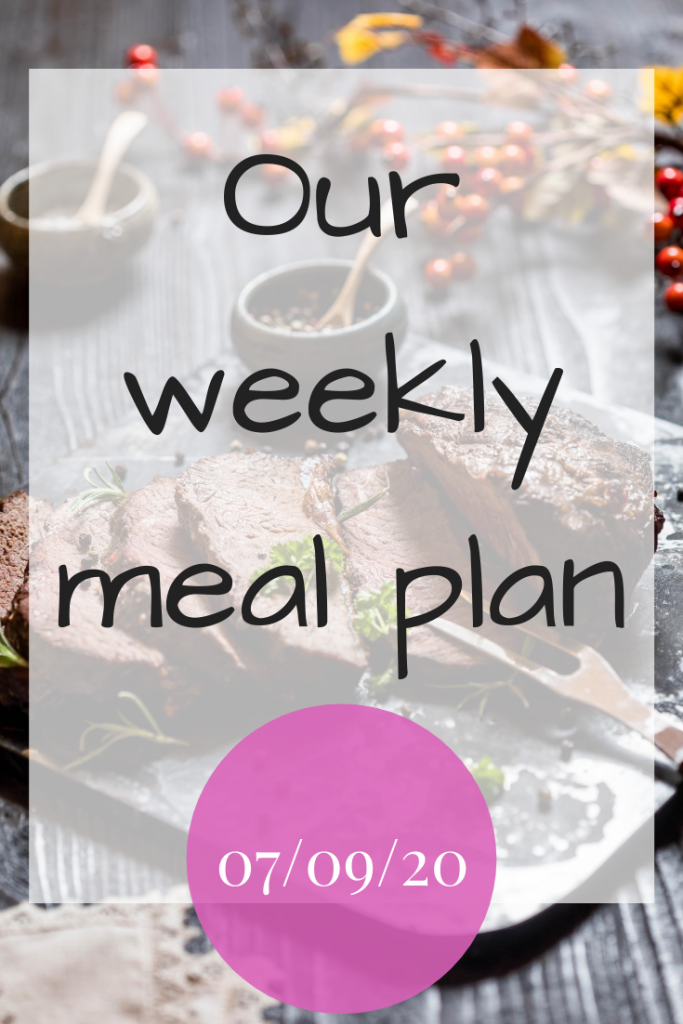 Our weekly meal plan - 7th September 2020