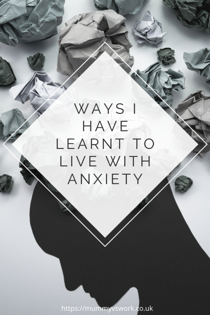 Ways I have learnt to live with anxiety