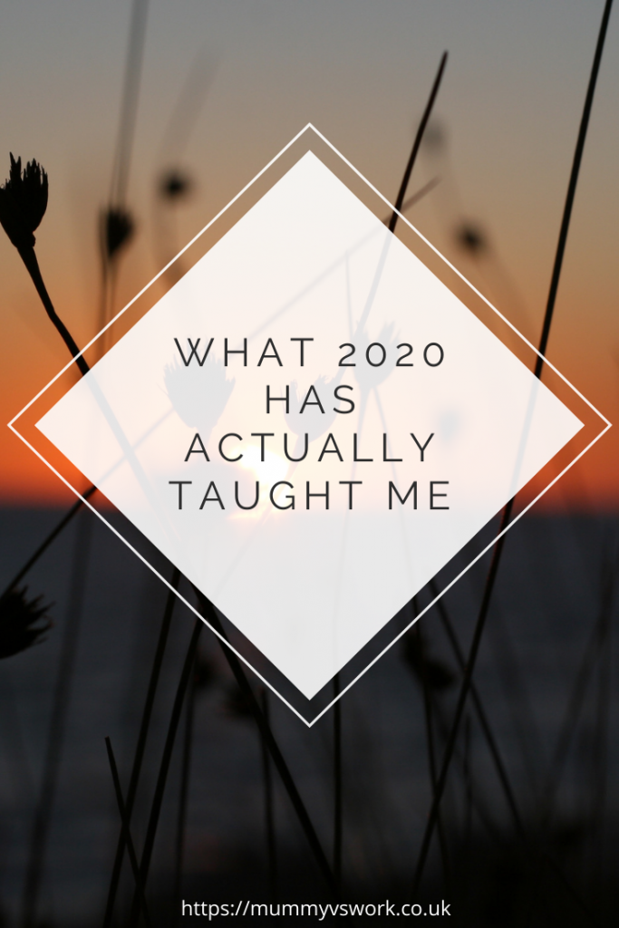 What 2020 has actually taught me