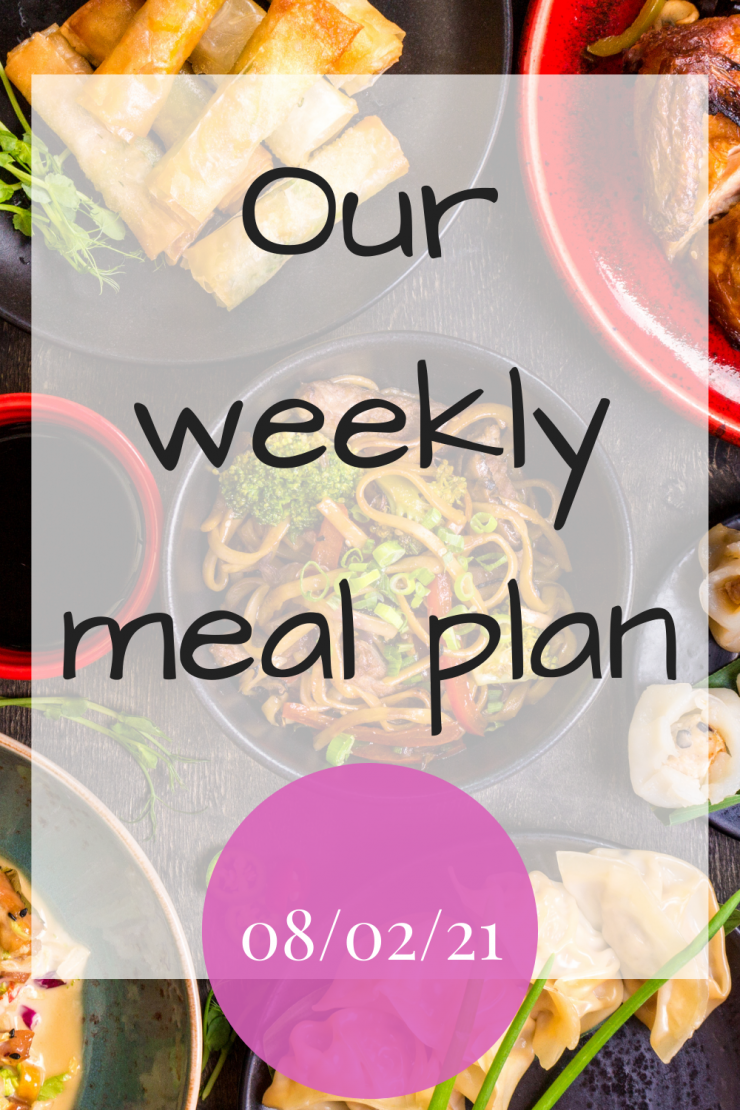 Our weekly meal plan – 08/02/21