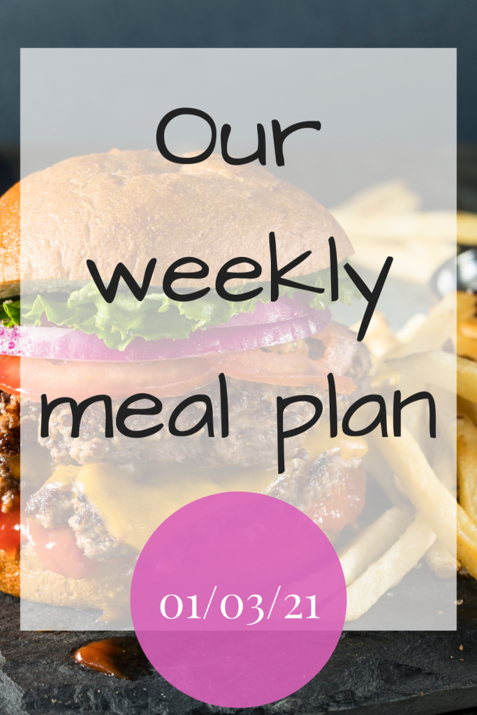 Our weekly meal plan - 01/03/21